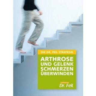 Die Dr. Feil Strategie - Arthrose und Gelenkschmerzen überwinden ( Porto Verpackung 3.00)