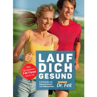 LAUF DICH GESUND Forschuhgsgruppe Dr.Feil ISBN 978-3-00-052394-6